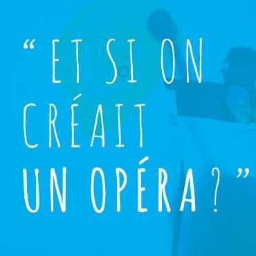 Cie Minute Papillon - Atelier : Et si on créait un opéra ?